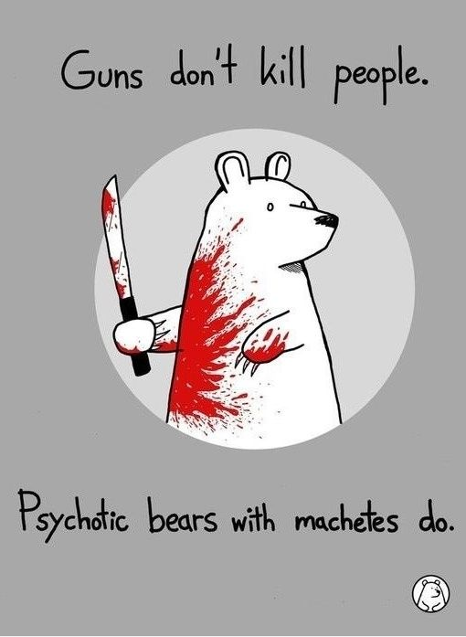 Guns don't kill people. Psychotic bears with machetes do. #SecondAmendment: