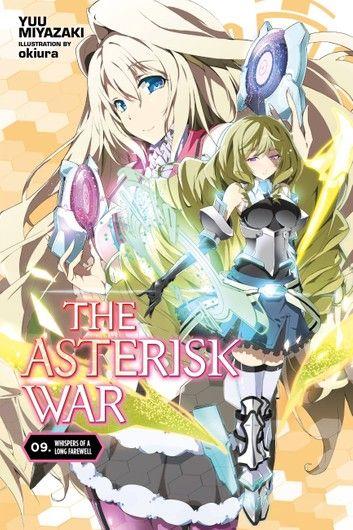 The Asterisk War Vol 9 Light Novel Whispers Of A Long In