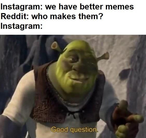 Reddit The Front Page Of The Internet Shrek Memes Interesting Questions Ifunny