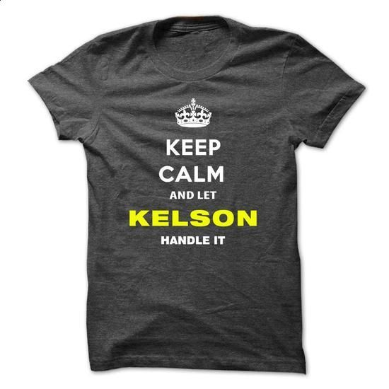 Keep Calm And Let Kelson Handle It-hbeyn - #mom shirt #school shirt. I WANT THIS => https://www.sunfrog.com/Names/Keep-Calm-And-Let-Kelson-Handle-It-hbeyn.html?68278