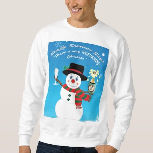 Simple Snowman Says Have a Merry Xmas Sweatshirt