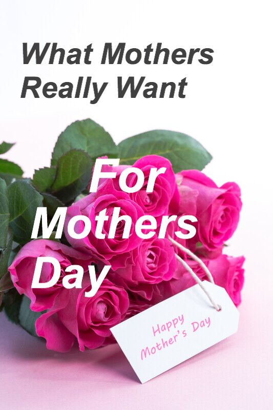 What Mothers Really Want For Mothers Day From A Flourishing Rose Mothers Day Roses Mothers Day Songs Mother Day Wishes