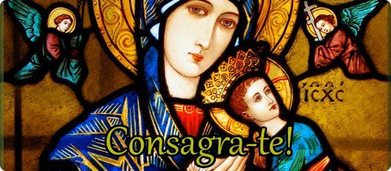 Consagra-te a Virgem Santissíma