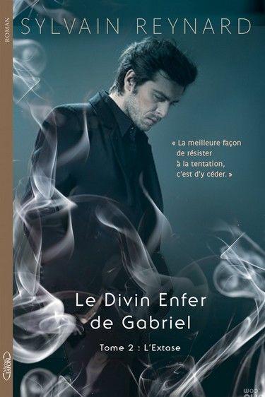 Le Divin Enfer de Gabriel - Tome 2 : L'extase de Sylvain Reynard