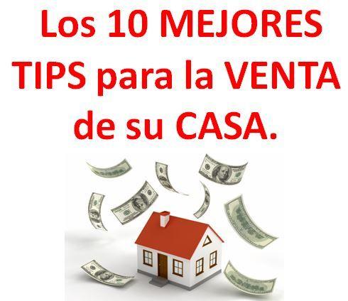 Los 10 Mejores tips para la venta de su casa.
