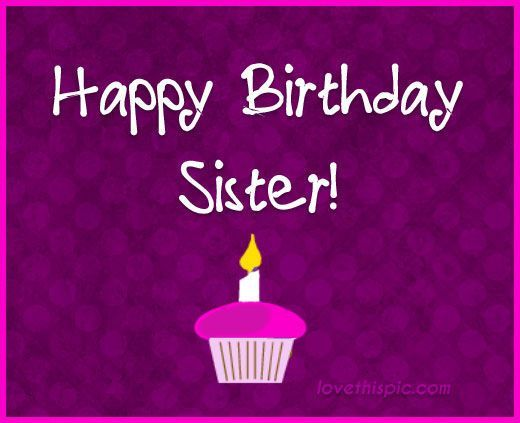 Birth Day Quotation Image Quotes About Birthday Description Hap Happy Birthday Sister Pictures Birthday Wishes For Sister Happy Birthday Sister