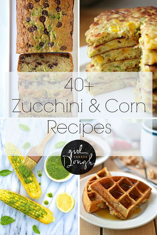 40+ Zucchini and Corn Recipes I Need to Make, Like, Right Now | girlversusdough.com
