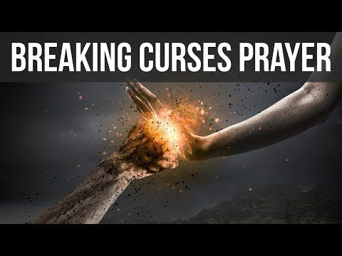 Breaking All The Curses Prayer For Deliverance And Protection Youtube Prayers Prayer To Break Curses Special Prayers