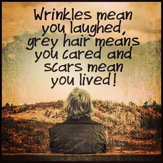 Wrinkles mean you laughed....