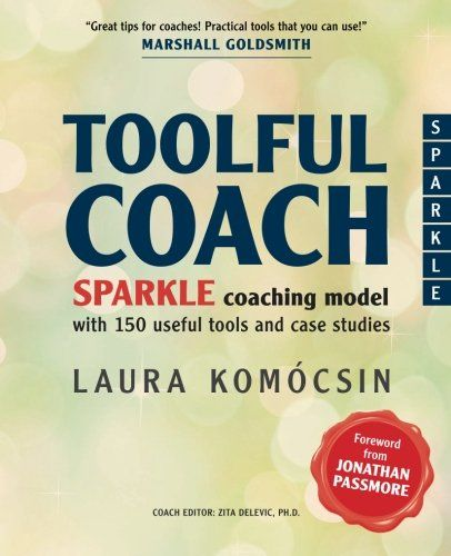 Toolful Coach: SPARKLE coaching model with 150 useful too... https://smile.amazon.com/dp/1478106441/ref=cm_sw_r_pi_dp_ShgBxbBM1Y8WQ