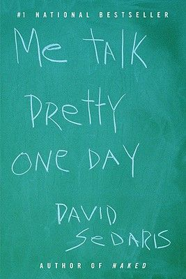 Me Talk Pretty On Day it's been a long while since I read this, but I do remember sedaris' humor.★★★
