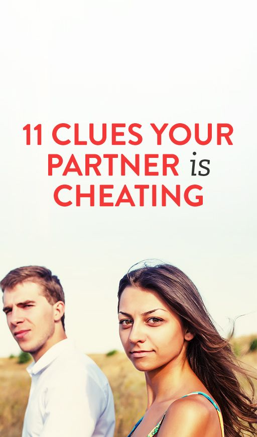 11 Clues Your Partner Is Cheating