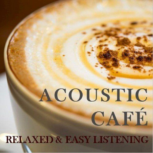 VA - Acoustic Cafe- Relaxing and Easy Listening (2016)