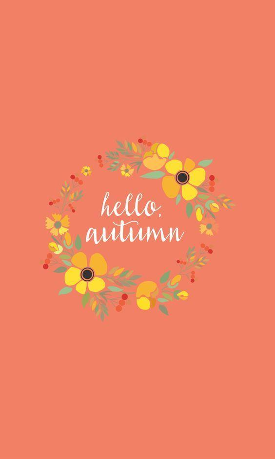 Hello Autumn Iphone Wallpaper Autumn November Fall October September Iphone Wallpaper Fall Fall Wallpaper Cute Fall Wallpaper