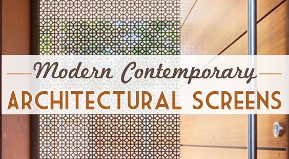 Modern Architecture   Decorative Screen   Contemporary Home Design, Decorative screen designs create major appeal in modern + contemporary home architecture