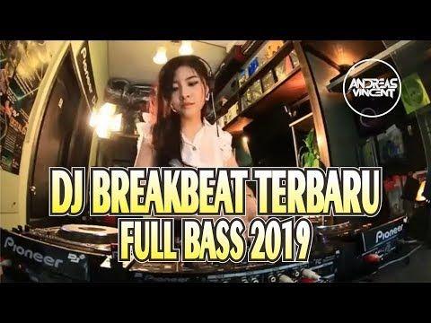 Breakbeat Terbaru 2019 Full Bass Dijamin Kenceng Abis Youtube Download Lagu Dj Dj Music Songs