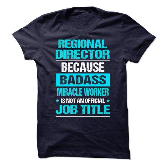 Regional Director T-Shirts, Hoodies. SHOPPING NOW ==►…