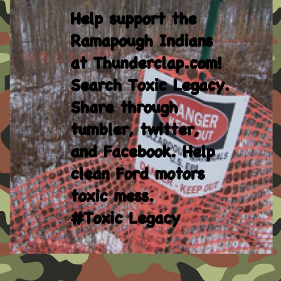 Please support the Ramapough Indians!! Make Ford motor company clean up their toxics. #Toxic legacy