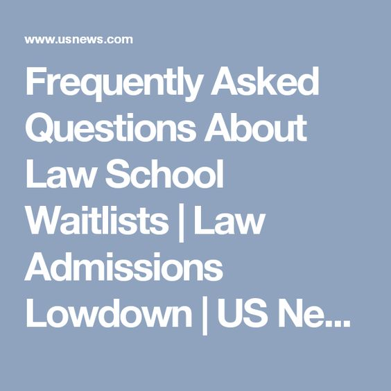 Frequently Asked Questions About Law School Waitlists | Law Admissions Lowdown | US News
