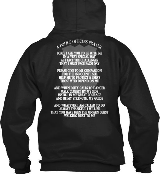 Police Officer's Prayer...Every Police Officer will be proud to wear this great shirt. Only 4 days left to grab this one before it's gone... http://larconetees.com/apoliceofficersprayer