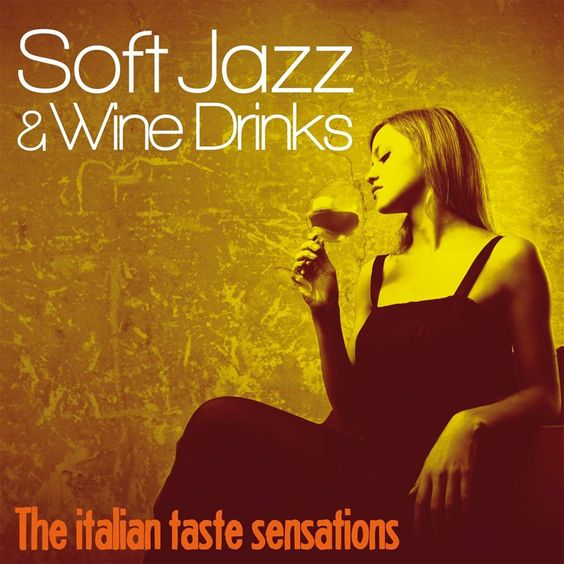 VA - Soft Jazz and Wine Drinks: The Italian Taste Sensation (2017)