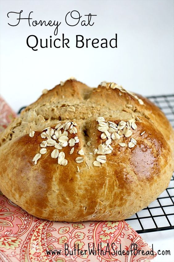 Honey Oat Quick Bread- no yeast needed! Butter, with a Side of Bread # ...