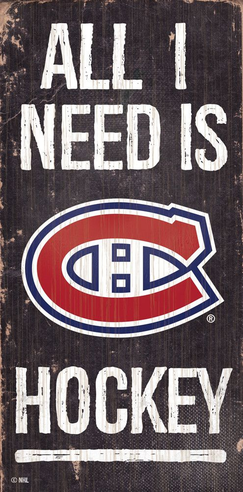 NHL - All I Need is Montreal Canadiens Hockey - Wooden Sign