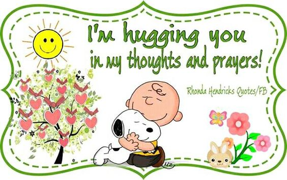I'm hugging you in my thoughts and prayers right now..cause I LOVE YOU! XOXOXO's
