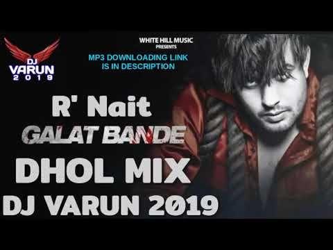 Galat Bande Dhol Mix Dj Varun New Punjabi Songs 2020 New Dhol Mix Songs 2020 R Nait Youtube In 2020 Dj Remix Songs Song Playlist Dj Remix