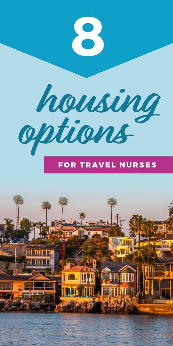 Housing Options For Travel Nurses 2018 Blueforce Travel Nurse Housing Travel Nursing Travel Nursing Packing