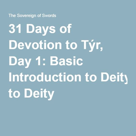 31 Days of Devotion to Týr, Day 1: Basic Introduction toDeity
