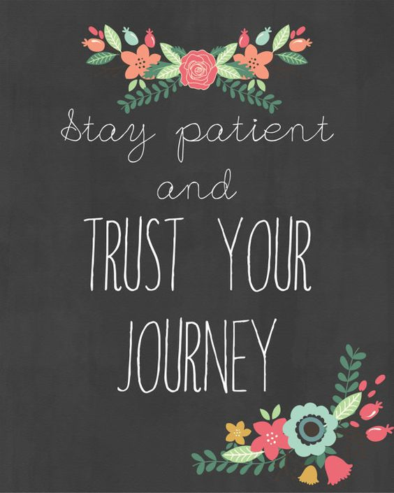 Stay Patient and Trust Your Journey digital download print, wall art, postitve phrase, chalkboard art: