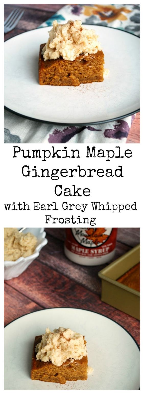 This Pumpkin Maple Gingerbread Cake with Earl Grey Whipped Frosting is ...