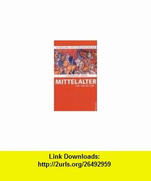 Mittelalter 1100 bis 1350. Kindlers Kulturgeschichte. (9783893400607) Friedrich Heer , ISBN-10: 3893400605  , ISBN-13: 978-3893400607 ,  , tutorials , pdf , ebook , torrent , downloads , rapidshare , filesonic , hotfile , megaupload , fileserve