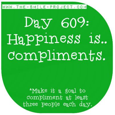 Happiness is.. compliments. www.the-smile-project.com