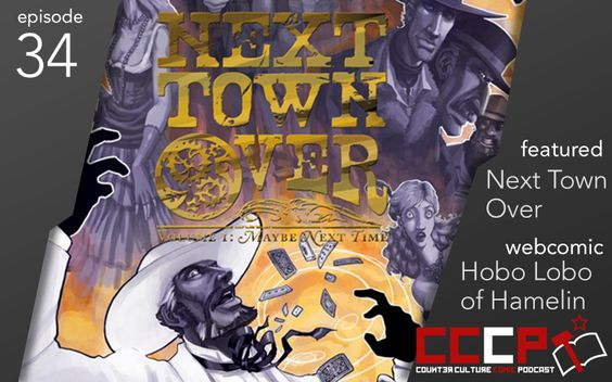 In this week's podcast, we talk about Next Town Over by Erin Mehlos and the fantastic visual presentation of Hobo Lobo of Hamelin.