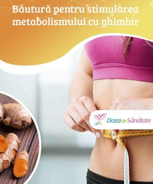 stimularea metabolismului și a pierderii în greutate
