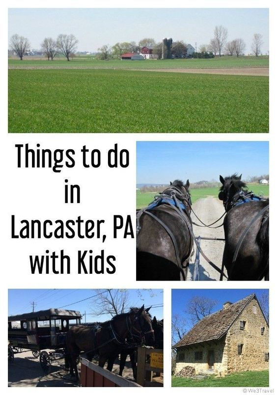 10 things to do in lancaster with kids and pennsylvania