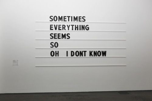 Sometimes everything seems so...