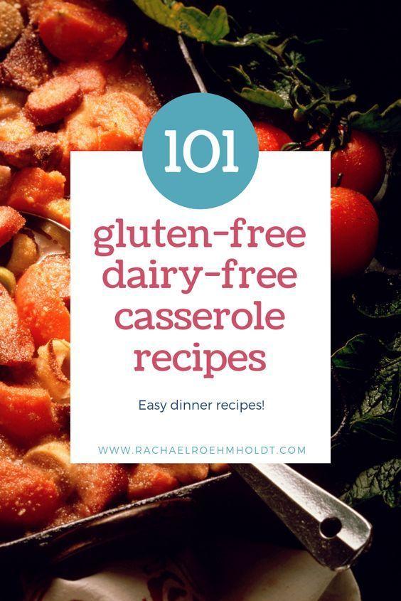 101 Gluten Free Dairy Free Casserole Recipes In 2020 Free Casserole Recipes Gluten Free Dairy Free Recipes Dairy Free Recipes Dinner