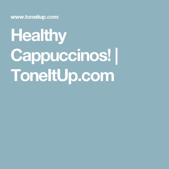 Healthy Cappuccinos! | ToneItUp.com