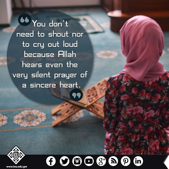 Allah is the best Listener. You don't need to shout nor cry out loud because He…