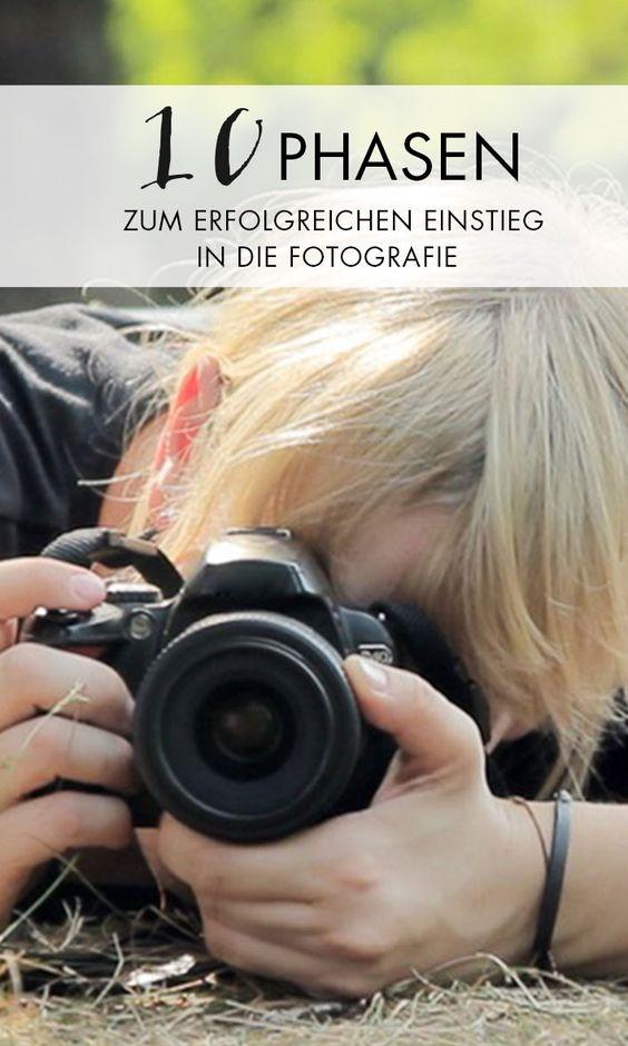 Fotografieren für Anfänger - Die 10 Phasen zum erfolgreichen Einstieg in die…
