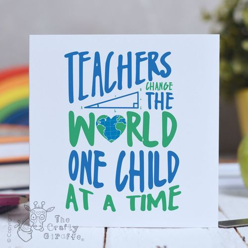Teachers Change The World One Child At A Time Card Teacher Gifts
