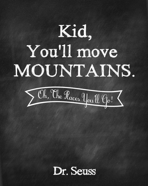 Dr Seuss Mountain Quote: Oh, The Places You'll Go! Prints