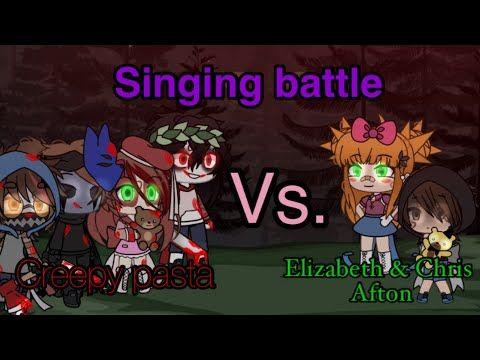 Singing Battle Creepy Pasta Vs Elizabeth Chris Afton Gacha Life Youtube In 2020 Afton Singing Battle