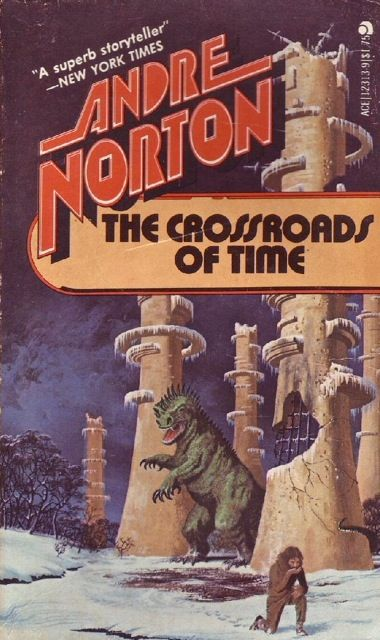 12313-9 ANDRE NORTON The Crossroads of Time (cover by Dean Ellis; c.1956;1962; 1966; 1974; July 1978; 4th ACE printing).#