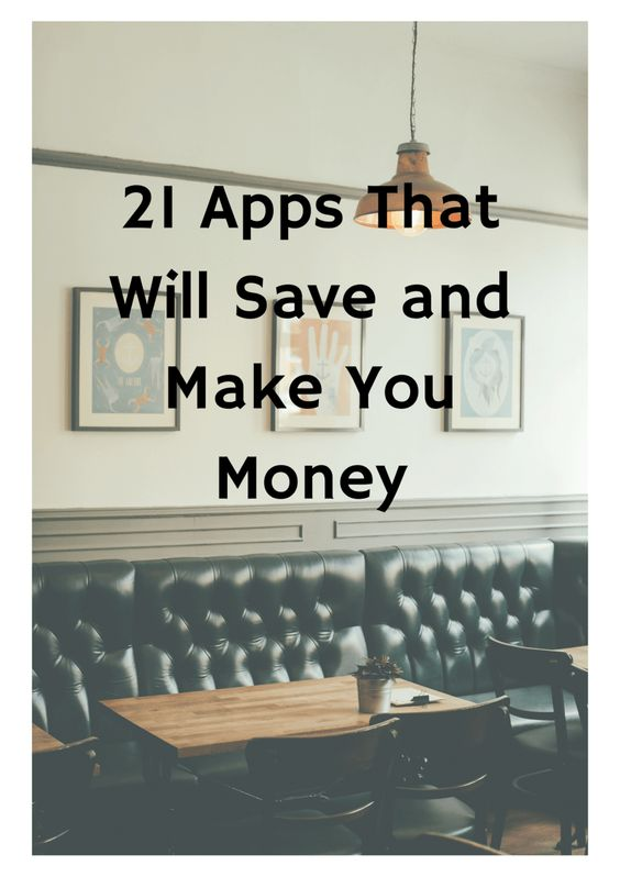 21 Apps That Will Save and Make You Money