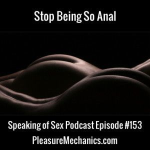 Stop Being So Anal :: Free Podcast Episode