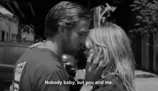 Nobody baby but you and me